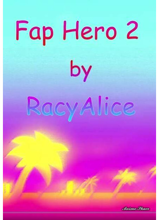 хентай аниме [HMV] Fap Hero (Часть 15) (RacyAlice - Fap Hero 2) 01.03.21